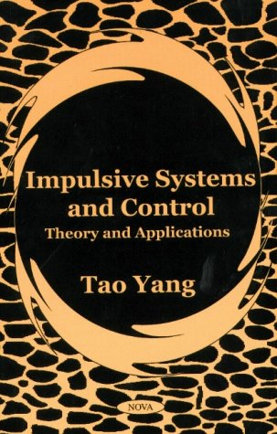 9781590330586: Impulsive Systems and Control: Theory and Applications