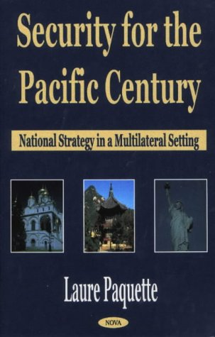 Security for the Pacific Century: National Strategy in a Multilateral Setting (Hardback): Laure ...