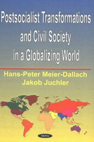 Postsocialist Transformations & Civil Society in a Globalizing World: Hans-Peter Meier-Dallach