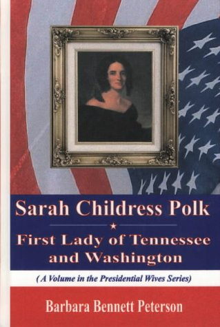 9781590331453: Sarah Childress Polk, First Lady of Tennessee and Washington (Presidential Wives Series)