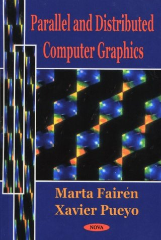 Parallel and Distributed Computer Graphics (Hardback): Xavier Pueyo