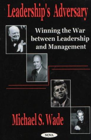 9781590332115: Leaderships Adversary: Winning the War Between Leadership and Management