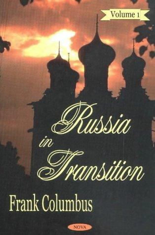 Russia in Transition: v. 1 (Hardback): Frank Columbus
