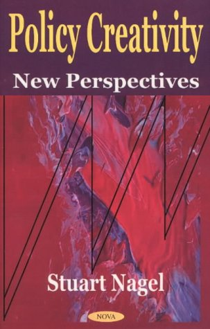 Policy Creativity: New Perspectives (Hardback): Stuart S. Nagel