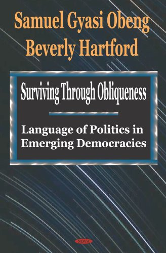 Surviving Through Obliqueness: Language of Politics in Emerging Democracies: Obeng