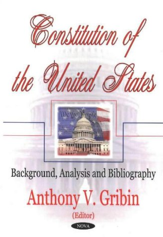 Constitution of the United States: Background, Analysis and Bibliography (Hardback)