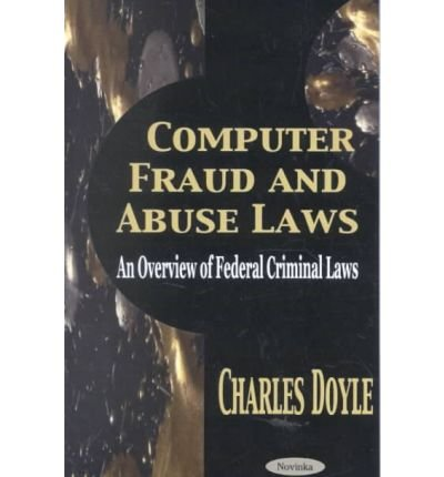 9781590333457: Computer Fraud and Abuse Laws: An Overview of Federal Criminal Laws