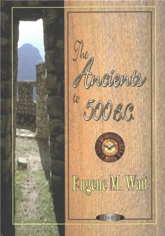 The Ancients to 500 B.C.: Wait, Eugene M.