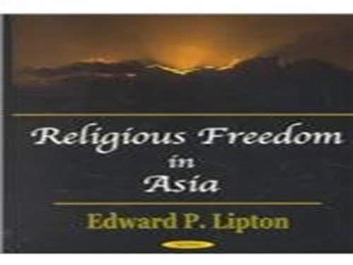 Religious Freedom in Asia (Hardback): Edward P. Lipton