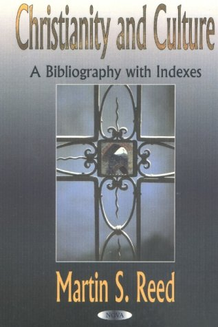 Christianity and Culture: A Bibliography with Indexes (Hardback)