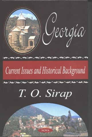 Georgia: Current Issues and Historical Background (Hardback): T.O. Sirap