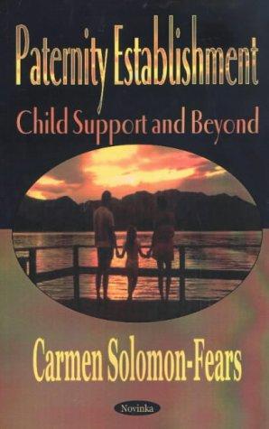 Paternity Establishment: Child Support and Beyond: Carmen Solomon-Fears