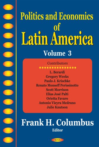 Politics and Economics of Latin America: v. 3 (Paperback)