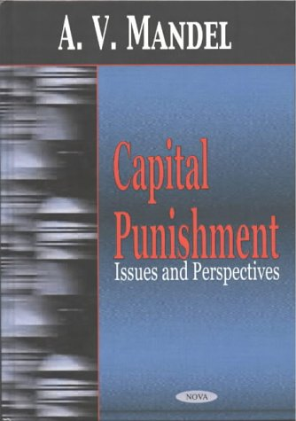 Capital Punishment: Issues and Perspectives (Hardback): A. V. Mandel