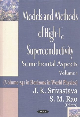 9781590336663: 1: Models and Methods of High-Tc Superconductivity: Some Frontal Aspects (Horizons in World Physics, Vol 241)