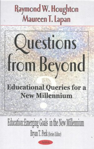 9781590336854: Questions from Beyond: Educational Queries for a New Millennium
