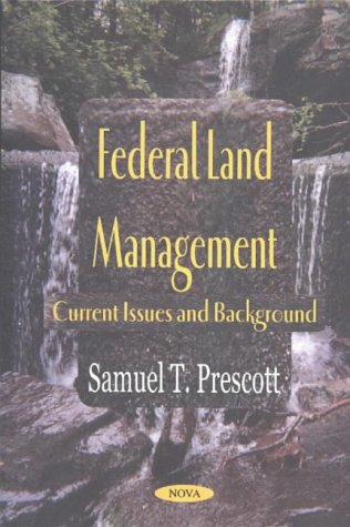 Federal Land Management: Current Issues and Background (Hardback)