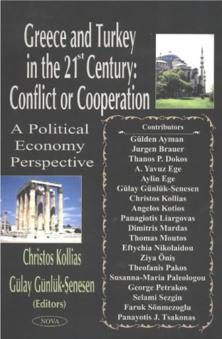 9781590337530: Greece and Turkey in the 21st Century: Conflict or Cooperation A Political Economy Perspective
