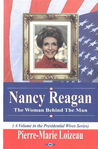 9781590337592: Nancy Reagan: The Woman Behind the Man (Presidential Wives Series)