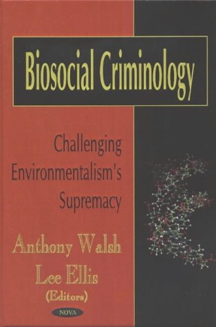 9781590337745: Biosocial Criminology: Challenging Environmentalism's Supremacy