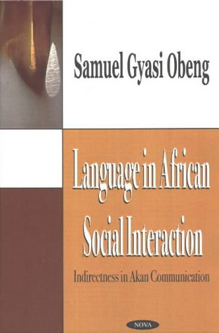 9781590337837: Language in African Social Interaction: Indirectness in Akan Communication