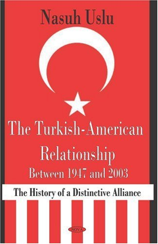 9781590338322: The Turkish-American Relationship Between 1947 and 2003: The History of a Distinctive Alliance