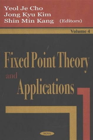 Fixed Point Theory and Applications: v. 4 (Hardback)