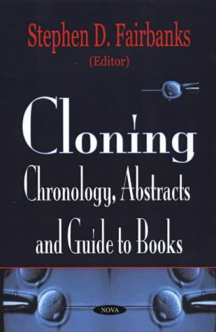 Cloning: Chronology, Abstracts and Guide to Books (Hardback)