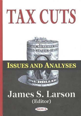 Tax Cuts: Issues and Analyses (Paperback)