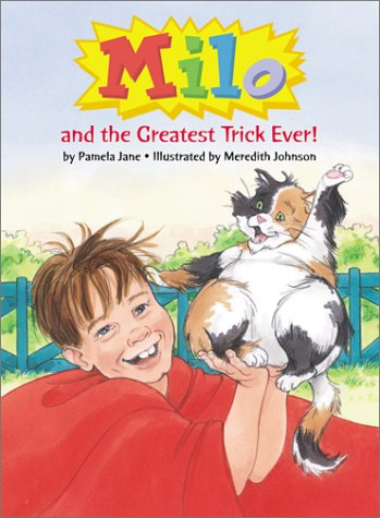 Milo and the Greatest Trick Ever!: Jane, Pamela; Johnson,
