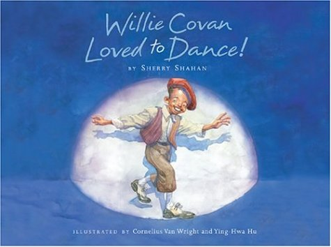 9781590344453: Willie Covan Loved to Dance!