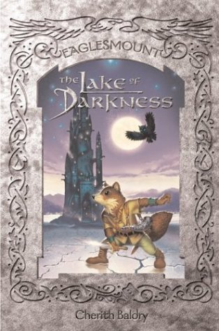 9781590345863: The Lake of Darkness (Eaglesmount, 3)