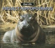 9781590360132: Project Hippopotamus (Zoo Life)