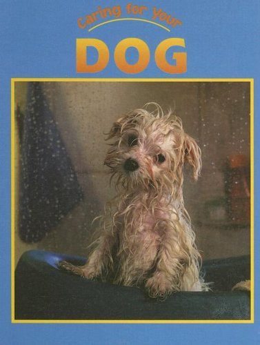 9781590360330: Dog (Caring for Your Pet)