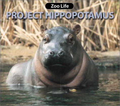 9781590360576: Project Hippopotamus (Zoo Life series)