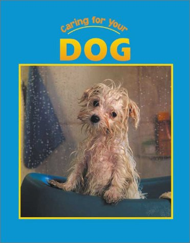 9781590360637: Caring for Your Dog (Caring for Your Pet series)