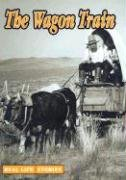 9781590360828: The Wagon Train (Real Life Stories (Weigl))