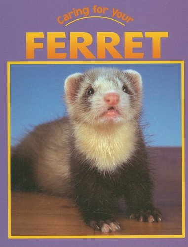 9781590361153: Caring for Your Ferret (Caring for Your Pet)