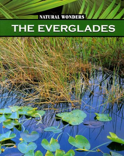 9781590361603: The Everglades: The Largest Marsh in the United States (Natural Wonders)