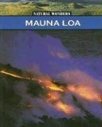 9781590361627: Mauna Loa: The Largest Volcano in the United States (Natural Wonders of the U.s.a.)