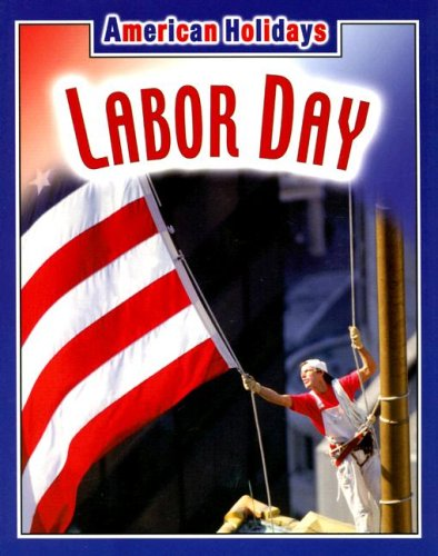 9781590361665: Labor Day (American Holidays)
