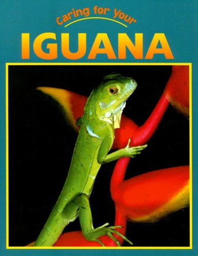 Caring for Your Iguana (Caring for Your Pet): Elizabeth Simon