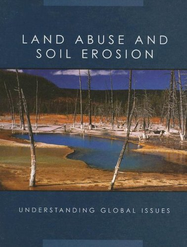 9781590362372: Land Abuse And Soil Erosion (UNDERSTANDING GLOBAL ISSUES)