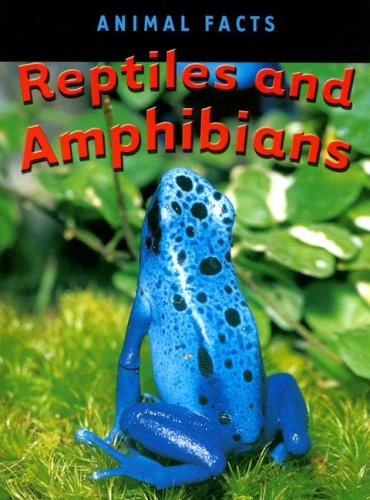 Reptiles and Amphibians (Animal Facts)