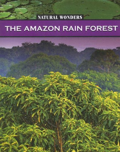 9781590362761: The Amazon Rain Forest: The Largest Rain Forest in the World (Natural Wonders)