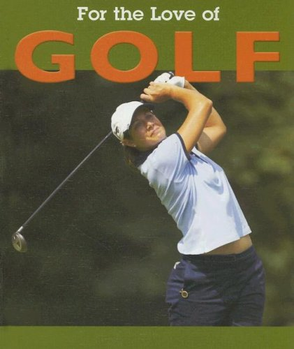Golf (For the Love of Sports): Wells, Donald