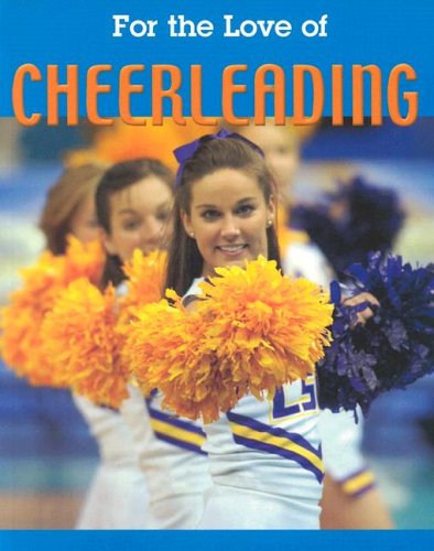 Cheerleading (For the Love of Sports): Don Wells