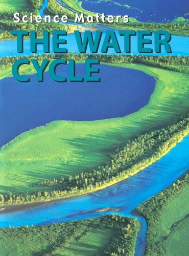 The Water Cycle (Science Matters)