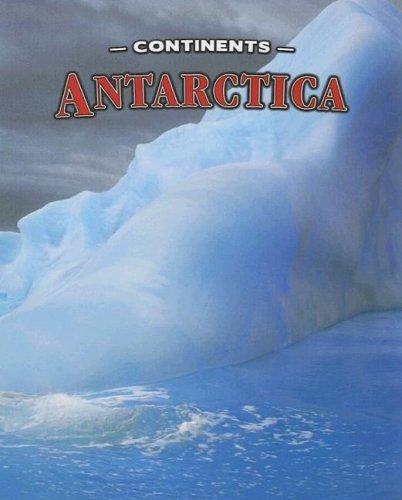 9781590363171: Antarctica (Continents)