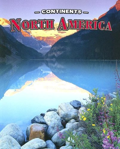 North America (Continents (Weigl)): Erinn Banting